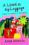 Lizard in my luggage by Anna Nicholas